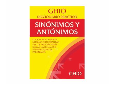 DICCIONARIO SINONIMOS Y ANTONIMOS GHIO D.